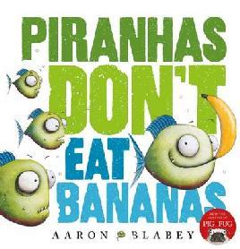 Cover of Piranhas don't eat bananas