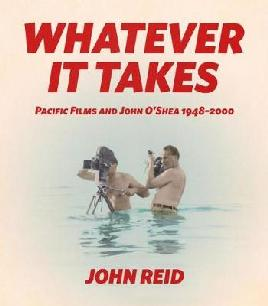 Catalogue link for Whatever it takes: Pacific films and John O'Shea 1998-200