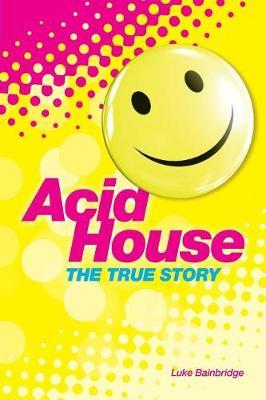 Cover the The true story of acid house