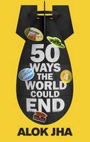 Cover of 50 ways the world could end