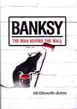 Cover of Banksy: The Man Behind the Wall