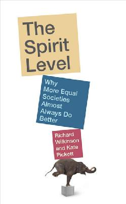 Cover of The spirit level: Why more equal societies almost always do better