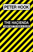 Cover of The Hacienda: How not to run a club