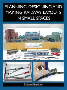 Cover of Planning, designing and making railway layouts in small spaces