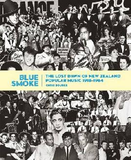 Cover of Blue smoke: the lost dawn of NZ popular music