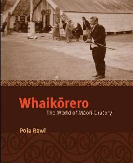 Cover of Whaikōrero the world of Māori oratory