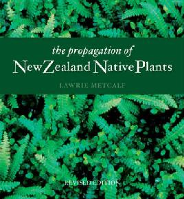 Cover of The propagation of New Zealand Native Plants