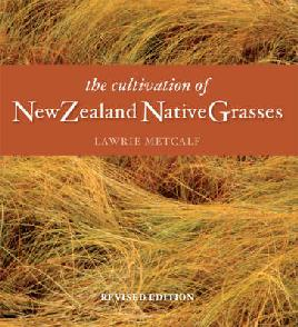 Cover of The cultivation of New Zealand Native Grasses