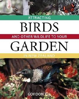 Cover of Attracting birds and other wildlife to your garden in New Zealand