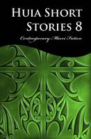 Cover of Huia short stories 8