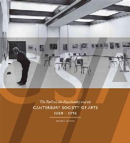 Cover of The radical, the reactionary and the Canterbury Society of Arts 1880 - 1996