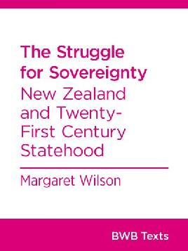 Cover of The struggle for sovereignty New Zealand and twenty-first century statehood