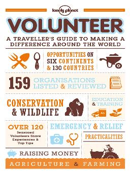 Cover of Volunteer: A traveller's guide to making a difference around the world